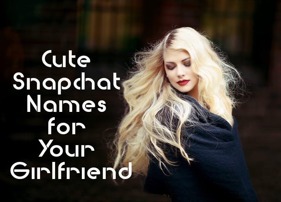 Cute Names to Call Your Girlfriend