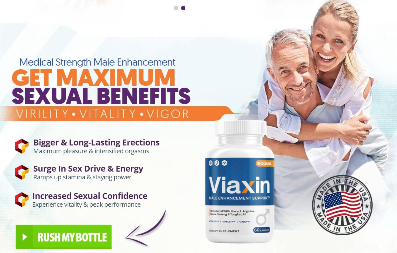 Use of Viaxin Male Enhancement Pills